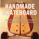 the handmade skateboard